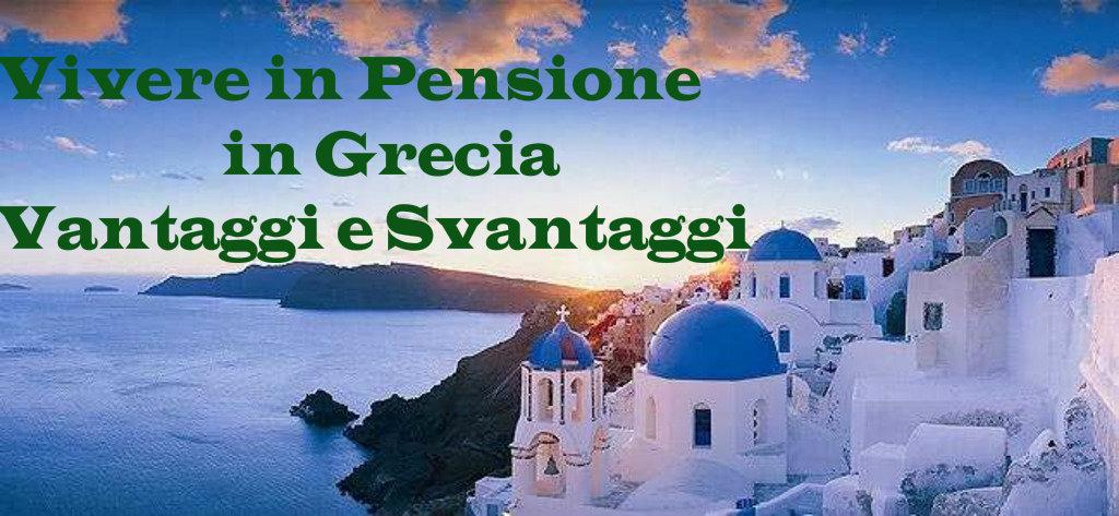 Trasferirsi A Vivere In Grecia In Pensione Vantaggi Svantaggi