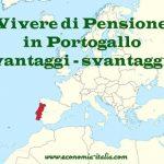 Trasferirsi a vivere in pensione in Portogallo, vantaggi e svantaggi