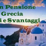 Trasferirsi a vivere in Grecia in pensione: vantaggi, svantaggi