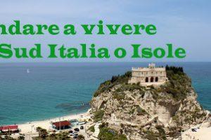 Trasferirsi a Vivere in Pensione in Sud Italia e nelle Isole: vantaggi e svantaggi
